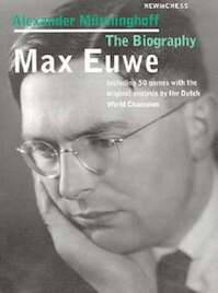 Max Euwe - Alexander Munninghoff (ISBN 9789056910792)