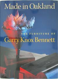 Made in Oakland - Garry Knox Bennett, Ursula Ilse-Neuman, Arthur Coleman Danto, Edward S. Cooke, American Craft Museum (New York N.Y.), Oakland Museum (ISBN 1890385034)