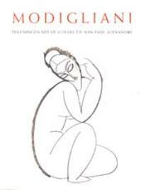 Modigliani - Noël Alexandre, Paul Alexandre, Amedeo Modigliani, Nelleke van Maaren, Irene Smets (ISBN 9789061532958)