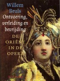 Ontvoering, verleiding en bevrijding - Willem. Bruls (ISBN 9789054600893)