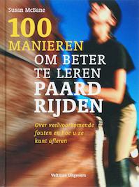 100 manieren om beter te leren paardrijden - Susan Macbane (ISBN 9789059204478)