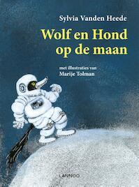 Wolf en Hond op de maan - Sylvia Vanden Heede, Marije Tolman (ISBN 9789401426831)