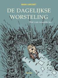 Dagelijkse worsteling / 3 wat van waarde is - Manu Larcenet (ISBN 9789054921615)