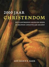 2000 jaar Christendom - Ann Marie B. Bahr (ISBN 9789078434139)