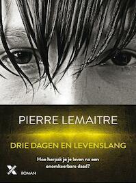 Drie dagen en levenslang - Pierre Lemaitre (ISBN 9789401606097)