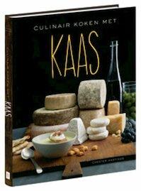 Culinair koken met kaas - 's Werelds beste kazen in 90 recepten (ISBN 9789045202471)