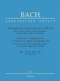 Klavierbearbeitungen fremder WerkeBand 3 : 5 Concerti nach Vivaldi und : anderen, 2 Sonaten, Fuga nach Reinken - J.S. Bach (ISBN 9790006505425)