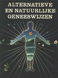 Alternatieve en natuurlijke geneeswijzen - Anne Hill, Hugo Stephan Verbrugh (ISBN 9789023003328)
