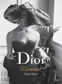 Dior Glamour 1952-1962 - Mark Shaw (ISBN 9780847841851)