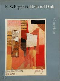 Holland Dada - K. Schippers (ISBN 9789021480749)