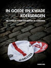 In goede en kwade koersdagen - M. Heijl, Marko Heijl (ISBN 9789054721574)