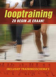 Looptraining zo begin je eraan! - Christof Baur, Bernd Thurner (ISBN 9789044728941)
