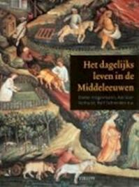 Het dagelijks leven in de Middeleeuwen - Dieter Hägermann, D. Valk (ISBN 9789043902229)