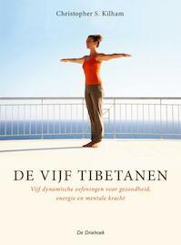 De Vijf Tibetanen - C.S. Kilham (ISBN 9789060305423)