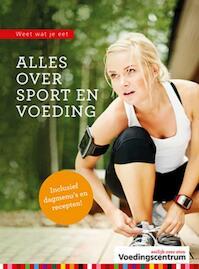Alles over sport en voeding - Stichting Voedingscentrum Nederland (ISBN 9789051770674)