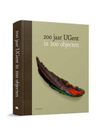 200 jaar UGent - Patrick De Rynck, Ann-Sofie Dekeyser, Agnes Goyvaerts, Petra Gunst, Ruben Mantels, Pascal Verbeken (ISBN 9789492081896)
