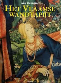 Het Vlaamse wandtapijt van de 15de tot de 18de eeuw - Guy Delmarcel (ISBN 9789020926774)