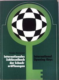 Internationales Schlüsselbuch der Schacheröffnungen - International Opening Keys - Sergiu Samarian
