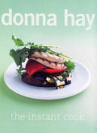 The Instant Cook - Donna Hay (ISBN 9780060772925)