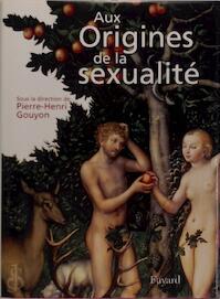Aux origines de la sexualité - Pierre-Henri Gouyon (ISBN 9782213633763)