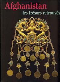 Afghanistan, les trésors retrouvés - Pierre Cambon, France) Musée Guimet (Paris (ISBN 9782711852185)