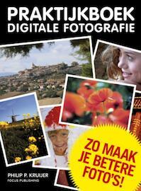 Praktijkboek Digitale Fotografie - Ph.P. Kruijer (ISBN 9789078811114)