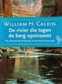 De rivier die tegen de berg opstroomt - William H. Calvin, Ronald Jonkers (ISBN 9789057132339)
