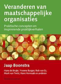 Veranderen van maatschappelijke organisaties - Jaap Boonstra, Hans de Bruijn, Yvonne Burger, Rob van Es, Mark van Twist, Hans Vermaak (ISBN 9789047009993)