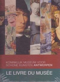 Koninklijk museum voor schone kunsten Antwerpen. Le livre du musée (ISBN 9789053494424)