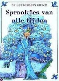 Sprookjes van alle tijden - Jacob Ludwig Karl Grimm, Wilhelm Karl Grimm (ISBN 9789039601402)