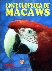 Encyclopedia of Macaws - Werner Lantermann (ISBN 9780793821839)