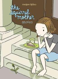 The Squirrel Mother - Megan Kelso (ISBN 9781560977469)