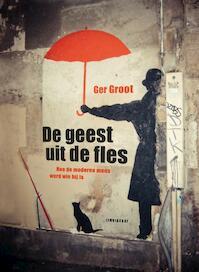 De geest uit de fles - Ger Groot (ISBN 9789047709435)
