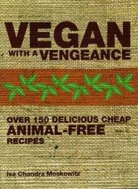 Vegan with a Vengeance - Isa Chandra Moskow (ISBN 9781904943662)