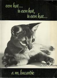 Kat is een kat is een kat - Lucardie (ISBN 9789003976901)