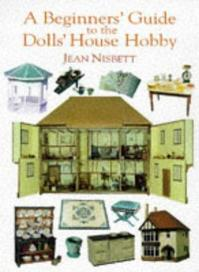 A Beginners' Guide to the Dolls' House Hobby - Jean Nisbett (ISBN 9781861080370)