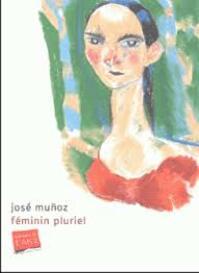 Féminin pluriel - José Muñoz (ISBN 9782848560236)