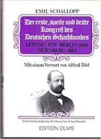 Der erste, zweite und dritte Kongress des Deutschen Schachbundes - Deutscher Schachbund, Emil Schallopp (ISBN 9783283000257)