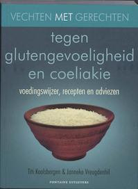 Vechten met gerechten tegen glutengevoeligheid en coeliakie - Titi Koolsbergen (ISBN 9789059562363)