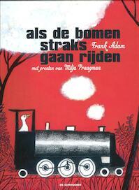 Als de bomen straks gaan rijden - F. Adam (ISBN 9789058387257)