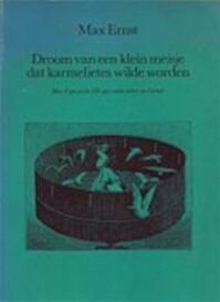 Droom van een klein meisje dat karmelietes wilde worden / Rêve d`une petite fille qui voulut entrer au Carmel - Max Ernst (ISBN 9789029083027)