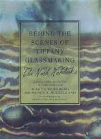 Behind the Scenes of Tiffany Glassmaking - Leslie H. Nash, Christie's, Martin Eidelberg, Nancy A. Mcclelland (ISBN 9780312282653)
