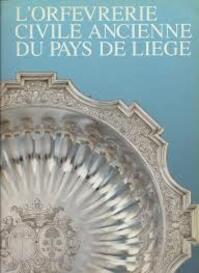 L'Orfèvrerie civile ancienne du pays de Liège - Luc Engen (ISBN 9782871140627)