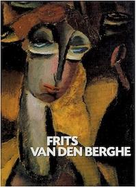 Frits van den Berghe, 1883-1939 - Piet Boyens, Frits van den Berghe, Gilles Marquenie, Patrick Derom (ISBN 9789053251652)