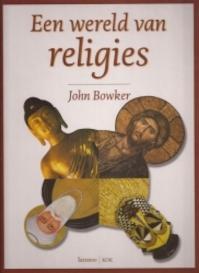 Een wereld van religies - John Bowker, Koenraad Vanlanduyt (ISBN 9789020935608)