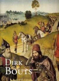 Dirk Bouts ( ca 1410-1475) een Vlaams primitief te Leuven - M. Smeijers, K. Smeijers (ISBN 9789042906617)