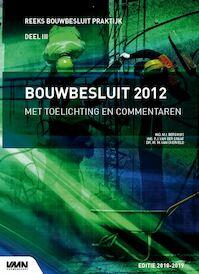 Bouwbesluit 2012 Met toelichting en commentaren - Niemans Raadgevende Ingenieurs (ISBN 9789492610430)