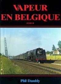 Vapeur en Belgique - Tome 2 - Phil Dambly (ISBN 2872020136)