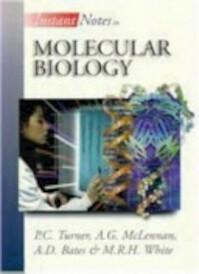 Instant Notes in Molecular Biology - Philip C. Turner, A. D. Bates (ISBN 9781859960561)