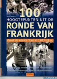 100 hoogtepunten uit de Ronde van Frankrijk - Unknown (ISBN 9789024377428)